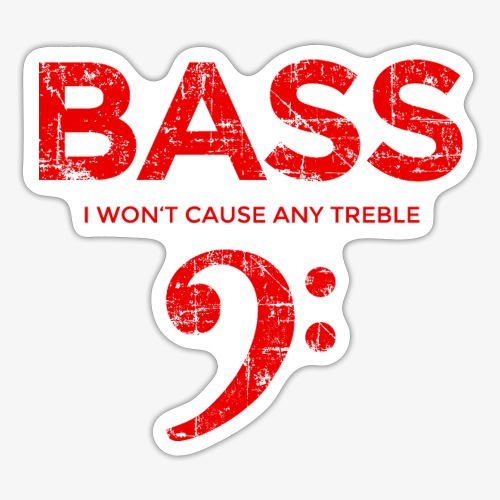BASS I wont cause any treble (Vintage/Rot) Bassist - Sticker