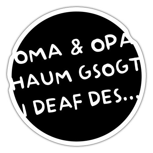 Vorschau: Oma Opa haum gsogt i deaf des - Sticker
