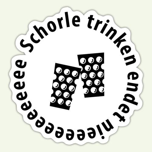 Schorle trinken endet nieee - Sticker