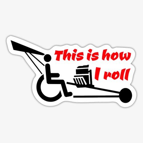 Zo rol ik met mijn rolstoel 009 - Sticker
