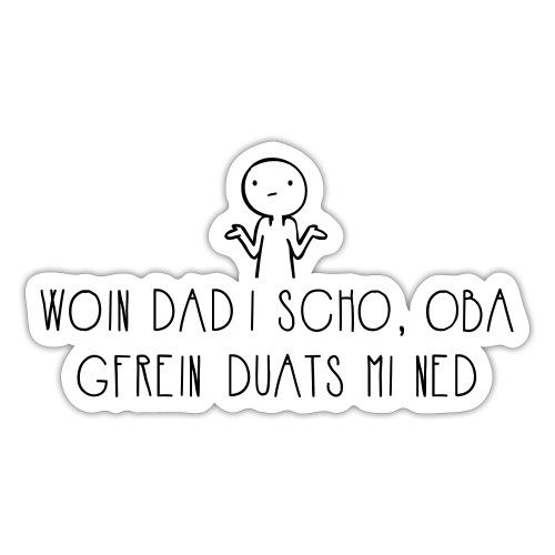 Vorschau: Woin dad i scho - Sticker