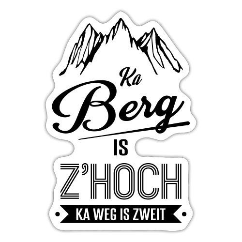 Vorschau: Ka Berg is zhoch - Sticker