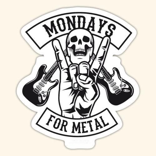 Sprüche T-Shirt Mondays for Metal - Sticker