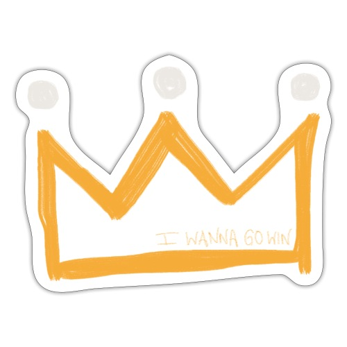 I Wanna Go Win Crown - Shadow - Sticker