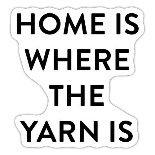 Breien - Home is where the Yarn is - Sticker