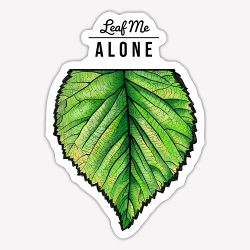 Leaf me Alone - Sticker