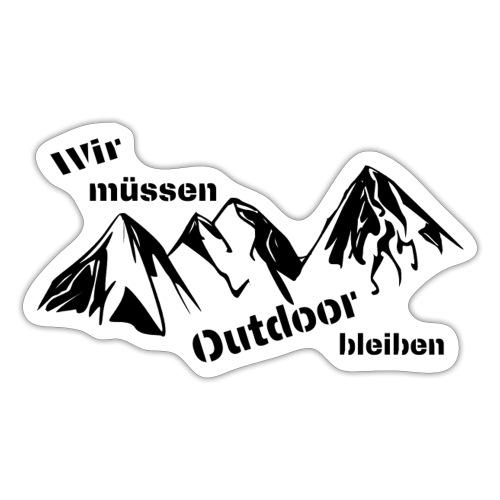 Wir MÜSSEN Outdoor bleiben - Sticker