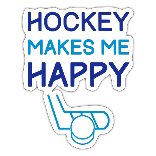 Hockey Makes Me Happy - Sticker