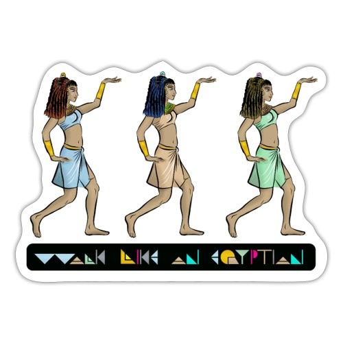 WALK LIKE AN EGYPTIAN I Prinzessinnen - Sticker