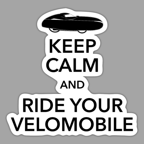 Keep calm and ride your velomobile black - Tarra