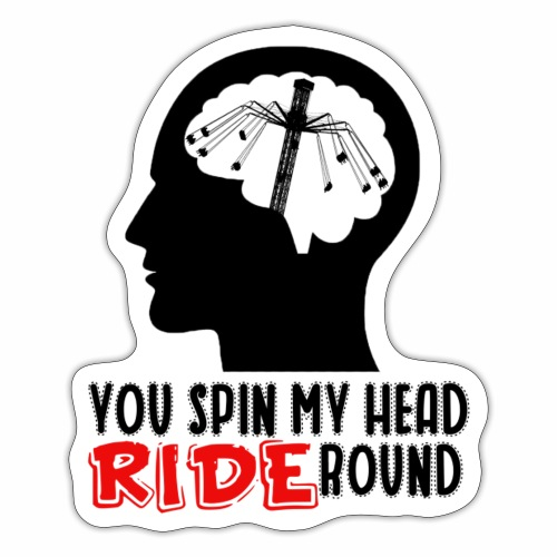 You spin my Head RIDE Round schwarz - ParkTube - Sticker
