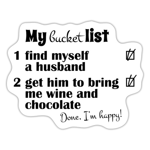 My bucket list, husband bring wine and chocholate - Tarra