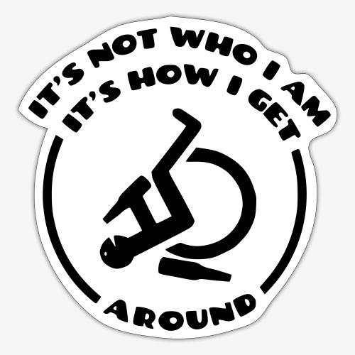 > Rolstoel is niet wie ik ben maar hoe ik beweeg - Sticker