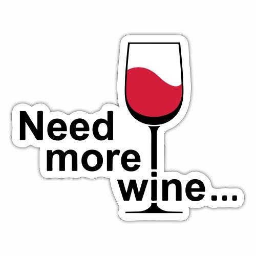 Need More Wine - Sticker
