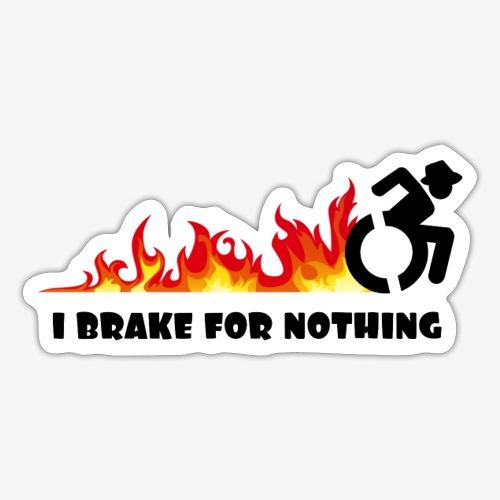 > Ik zal met mijn rolstoel nergens voor remmen - Sticker