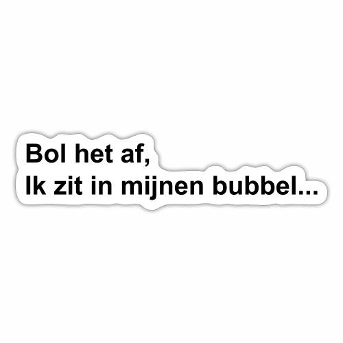 Bol het af bubbel - Sticker