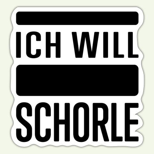 Ich will Schorle schwarz - Sticker