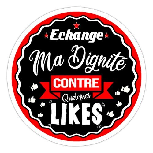 Echange ma dignité contre quelques likes - Sticker