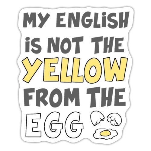 Das gelbe vom Ei Witz englisch - Sticker
