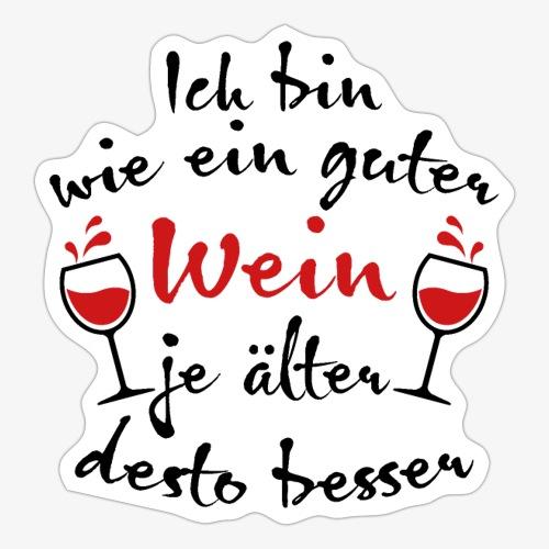 14 Ich bin wie ein guter Wein j älter desto besser - Sticker