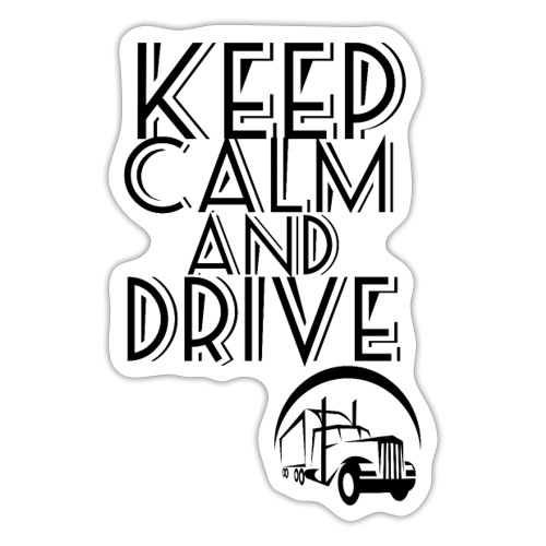 Keep Calm and drive - Sticker