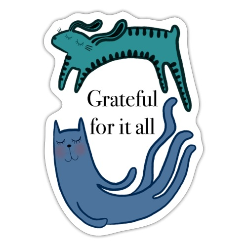 Thankful for everything - Sticker
