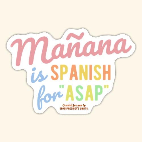 Sprüche T Shirt Mañana - Sticker
