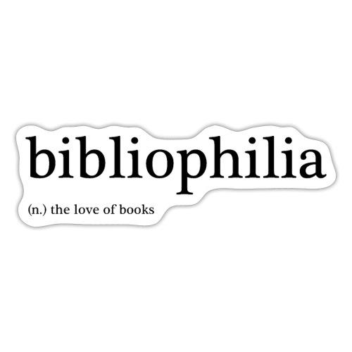 'bibliophilia' (noun) the love of books - Sticker