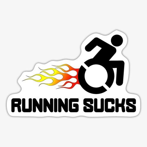 Rolstoel gebruikers vinden rennen niet leuk - Sticker