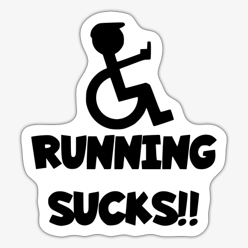 Rolstoel gebruikers haten rennen - Sticker