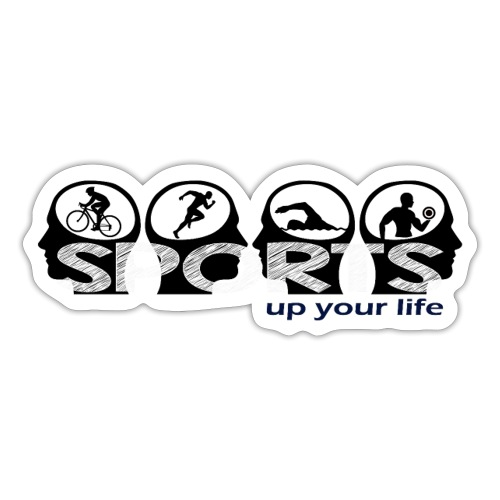 Sports up your life - Sticker