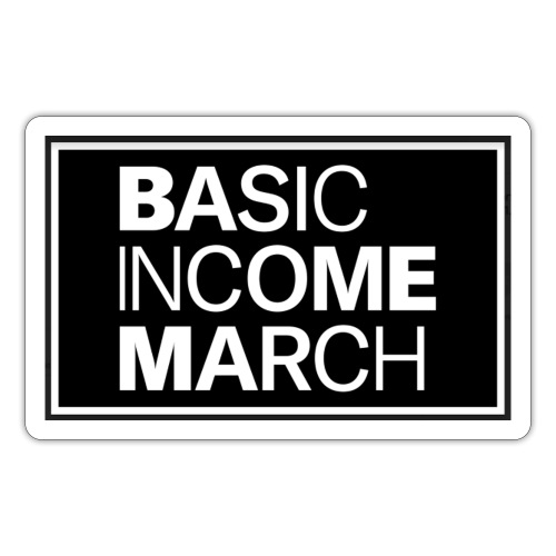 basic income march - Sticker