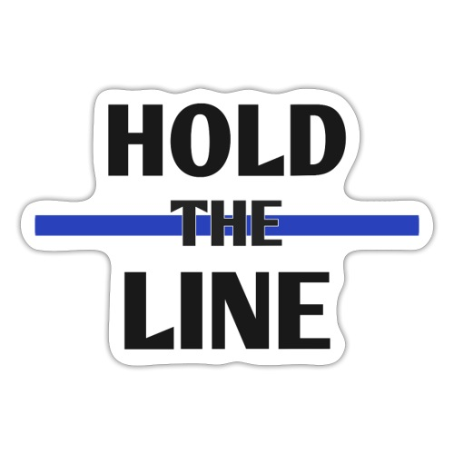 Hold the Line - texte - Autocollant