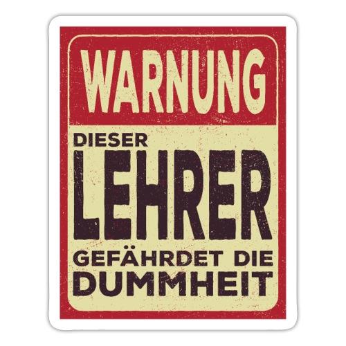 Lehrersprüche Warnung Dieser Lehrer - Sticker