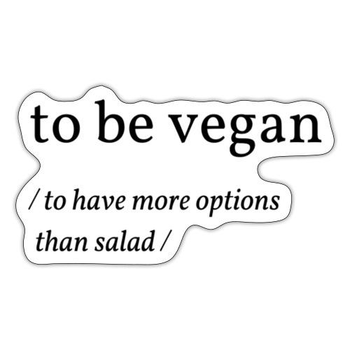 to be vegan - Sticker