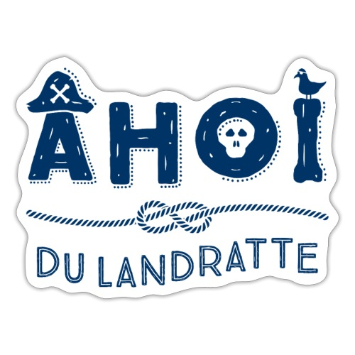 Ahoi du Landratte - Sticker