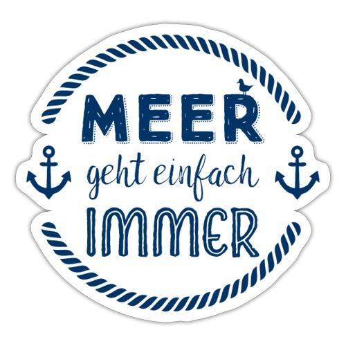 Meer geht einfach immer - maritimer Spruch - Sticker