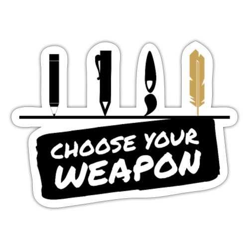 Choose Your Weapon - Sticker