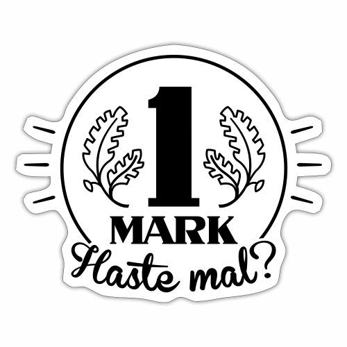 Haste mal ne Mark? - Sticker