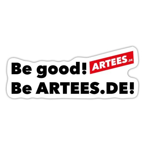 ARTEES Be Good - Sticker