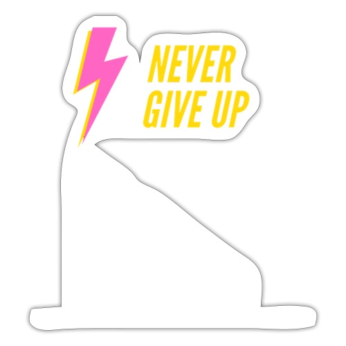never give up - Sticker