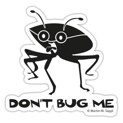 Don't bug me Insekt - Sticker