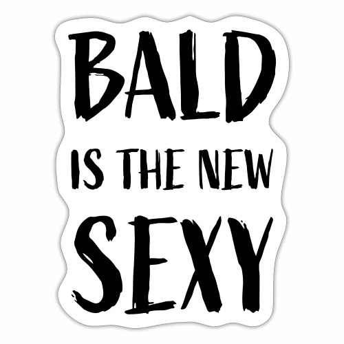 Bald is the new Sexy - Sticker
