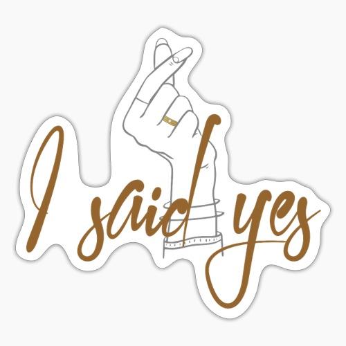 I said yes - Sticker