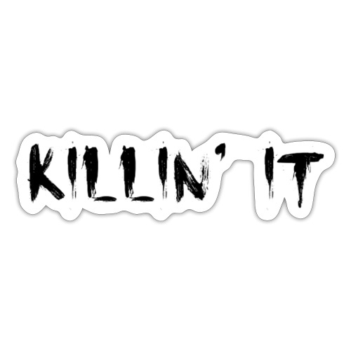 Killin' It - Sticker
