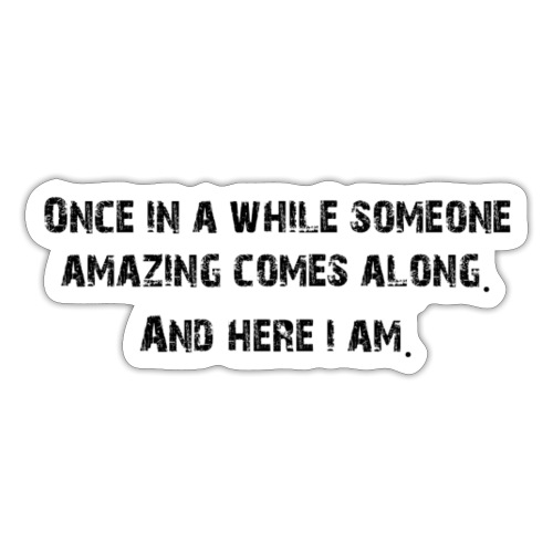 Once in a while - Sticker