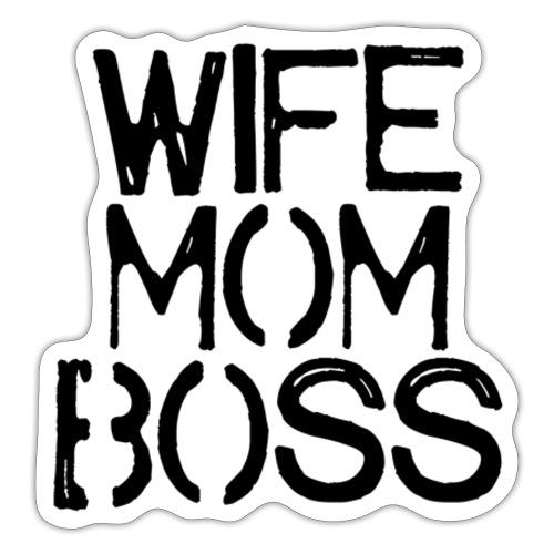 Wife mom boss - Sticker