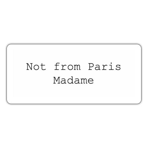 Not from Paris Madame - Sticker
