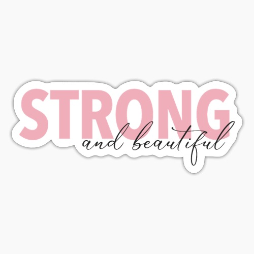 Strong and Beautiful - Sticker