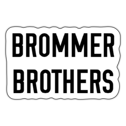 Brommer brothers name - Sticker